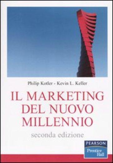 Il marketing del nuovo millennio - Philip Kotler | Ericsfund.org