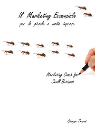 Il marketing essenziale per le piccole e medie imprese - Giuseppe Trapani | Jonathanterrington.com