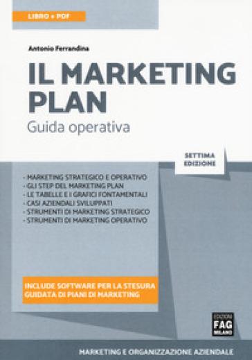 Il marketing plan. Con Contenuto digitale per download e accesso on line - Antonio Ferrandina | Thecosgala.com