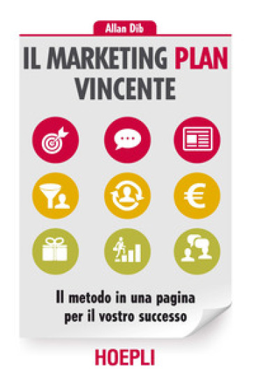Il marketing plan vincente. Il metodo in una pagina per il vostro successo - Allan Dib | Thecosgala.com