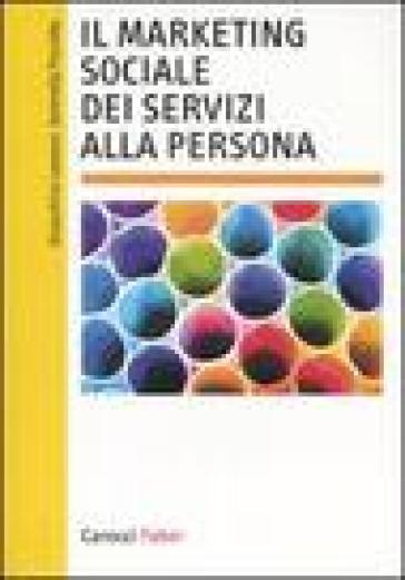 Il marketing sociale dei servizi alla persona - Serenella Pisciotta | Jonathanterrington.com
