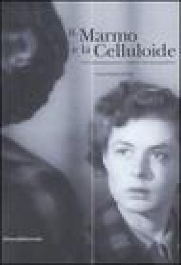 Il marmo e la celluloide. Arte contemporanea e visioni cinematografiche. Catalogo della mostra (Pietrasanta, 8 luglio-31 agosto 2006). Ediz. italiana e inglese - S. Turner |