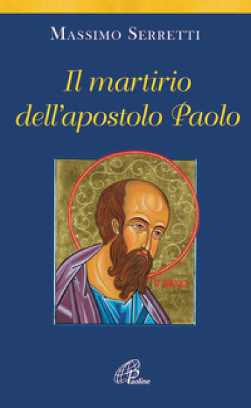 Il martirio dell'apostolo Paolo - Massimo Serretti  