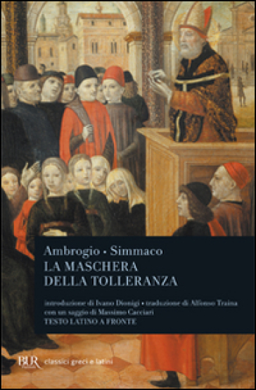 La maschera della tolleranza. Epistole 17 e 18. Terza relazione. Testo latino a fronte - Ambrogio (Sant') | Rochesterscifianimecon.com