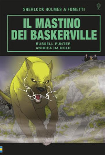 Il mastino dei Baskervilles. Sherlock Holmes a fumetti - Russell Punter   Rochesterscifianimecon.com