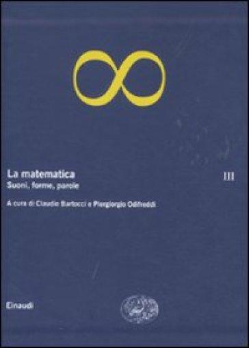 La matematica. 3.Suoni, forme, parole - Piergiorgio Odifreddi |