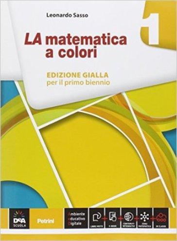 La matematica a colori. Ediz. gialla. Per le Scuole superiori. Con e-book. Con espansione online. 1. - Leonardo Sasso | Rochesterscifianimecon.com