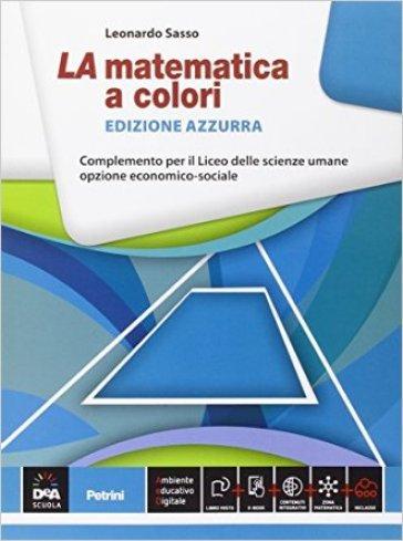 La matematica a colori. Ediz. azzurra. Complemento. Per le Scuole superiori. Con e-book. Con espansione online - Leonardo Sasso |