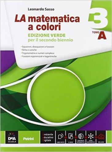La matematica a colori. Ediz. verde. Vol. A-B. Per le Scuole superiori. Con e-book. Con espansione online. 3. - Leonardo Sasso |