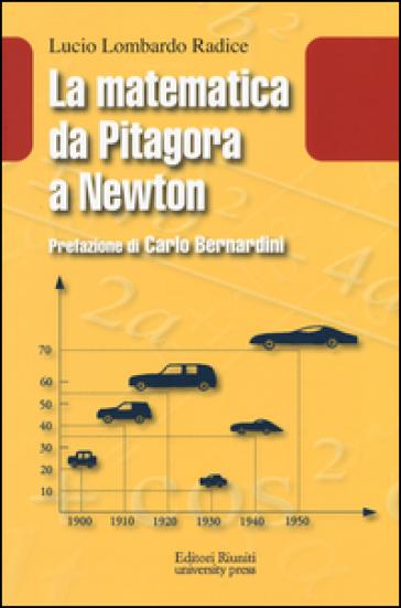 La matematica da Pitagora a Newton - Lucio Lombardo Radice | Thecosgala.com