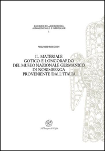 Il materiale gotico e longobardo del Museo Nazionale germanico di Norimberga proveniente dall'Italia - Wielfred Menghin | Kritjur.org