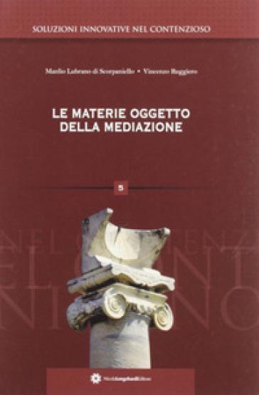 Le materie oggetto della mediazione - Manlio L. Scorpaniello   Rochesterscifianimecon.com