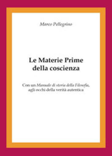 Le materie prime della coscienza - Marco Pellegrino  