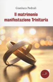 Image of Il matrimonio manifestazione trinitaria