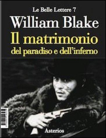 Il matrimonio del paradiso e dell'inferno. Ediz. italiana e inglese - William Blake |