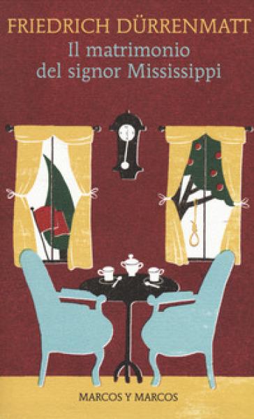 Il matrimonio del signor Mississippi - Friedrich Durrenmatt  