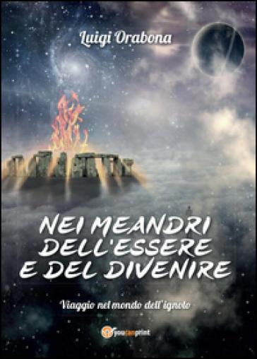Nei meandri dell'essere e del divenire - Luigi Orabona   Rochesterscifianimecon.com
