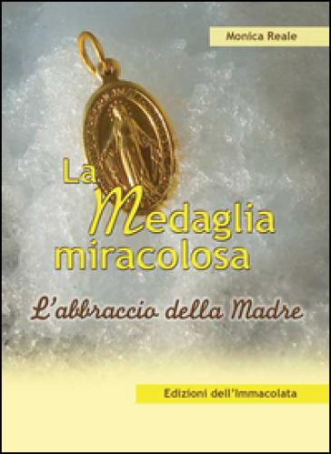 La medaglia miracolosa. L'abbraccio della madre