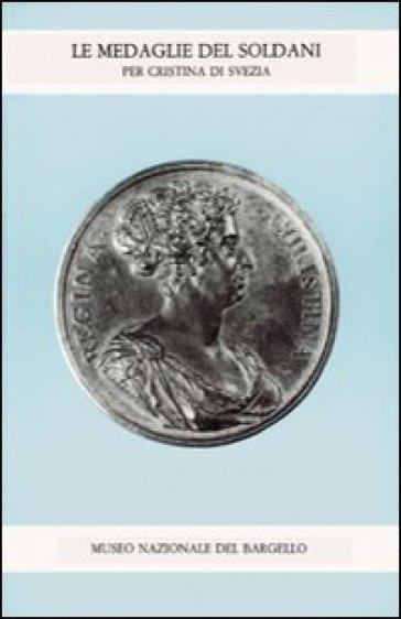 Le medaglie del Soldani per Cristina di Svezia - B. Ballico | Rochesterscifianimecon.com