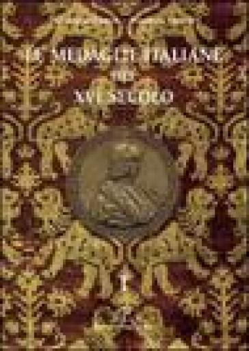 Le medaglie italiane del XVI secolo - Giuseppe Toderi |