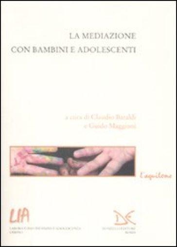 La mediazione con bambini e adolescenti - Guido Maggioni |