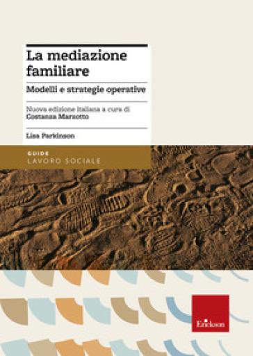 La mediazione familiare. Modelli e strategie operative - Lisa Parkinson |