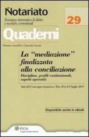 La «mediazione» finalizzata alla conciliazione