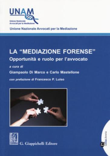 La «mediazione forense». Opportunità e ruolo per l'avvocato - G. Di Marco | Rochesterscifianimecon.com