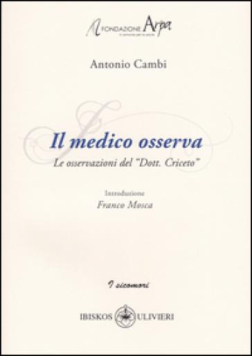 Il medico osserva. Le osservazioni del «Dott. Criceto» - Antonio Cambi  