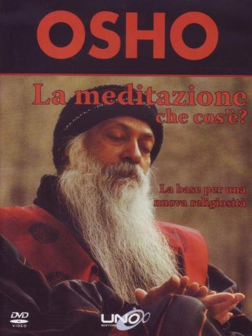 La meditazione che cos'è? La base per una nuova religiosità. DVD - Osho |