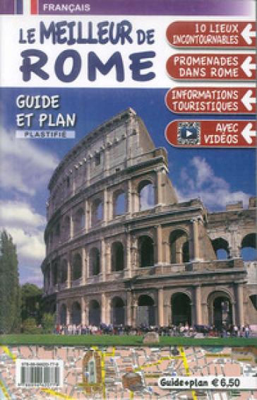 Le meilleur de Rome. Guide et plan. Con mappa