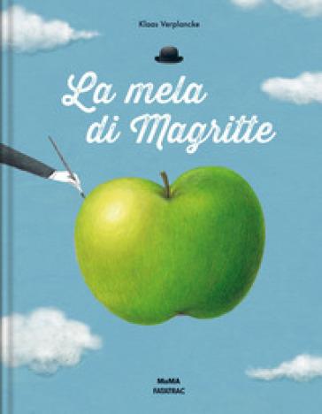 La mela di Magritte. Ediz. illustrata - Klaas Verplancke   Thecosgala.com