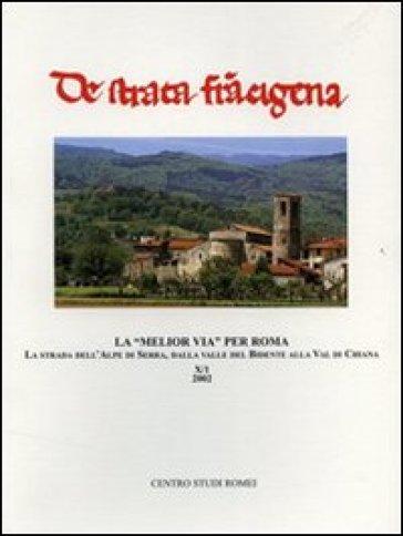 La «melior via» per Roma. La strada dell'Alpe di Serra, dalla Valle del Bidente alla Val di Chiana. Atti del Convegno di studi (Arezzo, 25-26 maggio 2001)