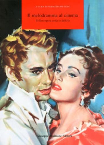 Il melodramma al cinema! Il film-opera croce e delizia. Catalogo della mostra (Catania, 12-16 settembre 2009) - S. Gesù |