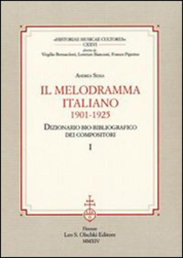 Il melodramma italiano (1901-1925). Dizionario bio-bibliografico dei compositori - Andrea Sessa | Thecosgala.com