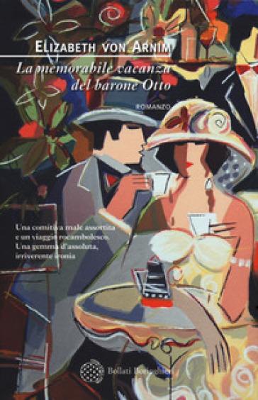 La memorabile vacanza del barone Otto - Elizabeth Arnim  