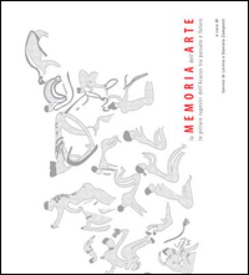 La memoria dell'arte. Le pitture rupestri dell'Acacus tra passato e futuro - S. Di Lernia pdf epub