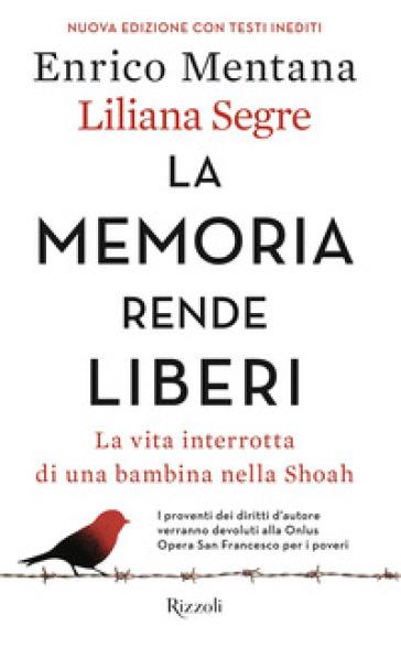 La memoria rende liberi. La vita interrotta di una bambina nella Shoah - Enrico Mentana | Thecosgala.com
