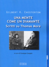 Una mente come un diamante. Scritti su Thomas More
