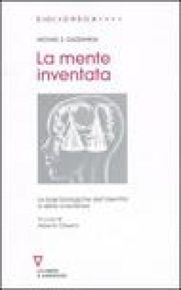 La mente inventata. Le basi biologiche dell'identità e della coscienza - Michael S. Gazzaniga | Kritjur.org