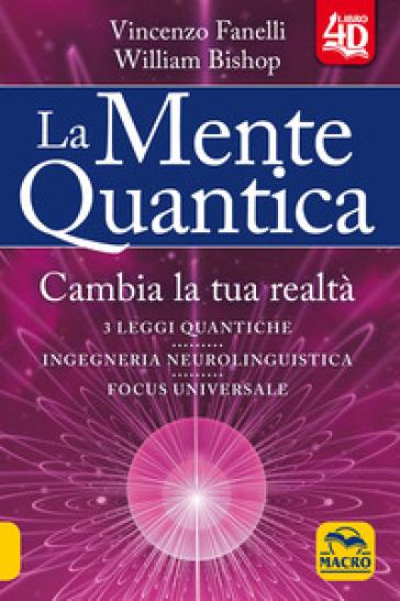 La mente quantica. Cambia la tua realtà. Con Contenuto digitale per download e accesso on line - Vincenzo Fanelli | Thecosgala.com