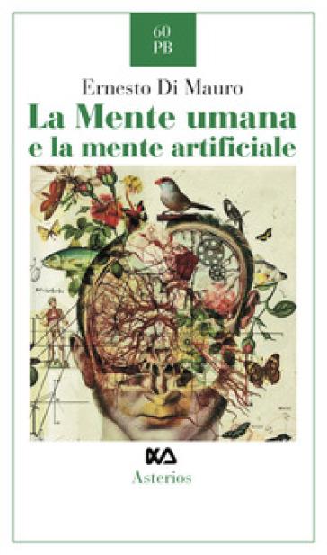 La mente umana e la mente artificiale - Ernesto Di Mauro | Jonathanterrington.com