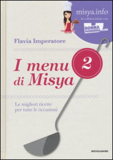 I menu di Misya. Le migliori ricette per tutte le occasioni. 2.