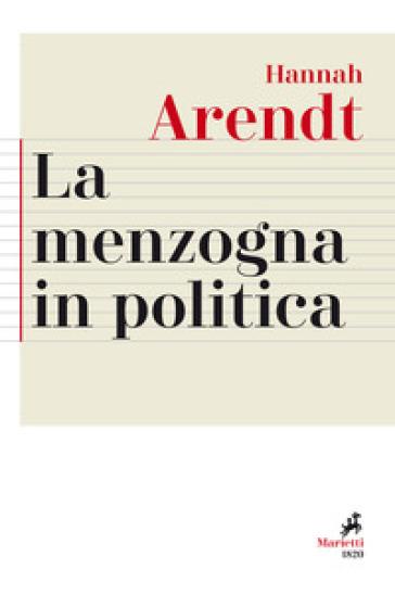 La menzogna in politica. Riflessioni sui «Pentagon Papers». Testo tedesco a fronte. Ediz. bilingue - Hannah Arendt | Thecosgala.com