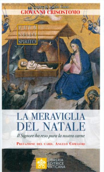 La meraviglia del Natale. Il Signore ha reso pura la nostra carne - Giovanni Crisostomo | Thecosgala.com