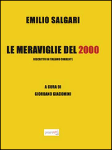 Le meraviglie del 2000. Riscritto in italiano corrente - Emilio Salgari | Rochesterscifianimecon.com