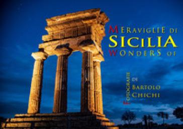 Le meraviglie di Sicilia. Ediz. illustrata - Bartolo Chichi | Rochesterscifianimecon.com