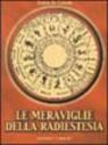 Le meraviglie della radiestesia - Egidio De Carlini |