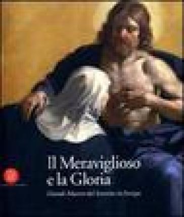 Il meraviglioso e la gloria. Il Seicento in Europa - Sergej Androsov | Rochesterscifianimecon.com