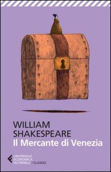Il mercante di Venezia. Testo originale a fronte - William Shakespeare |